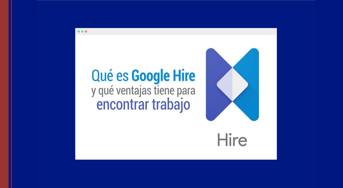 que-es-google-hire-ventajas-encontrar-trabajo Google Hire: qué es y qué ventajas tiene para encontrar trabajo