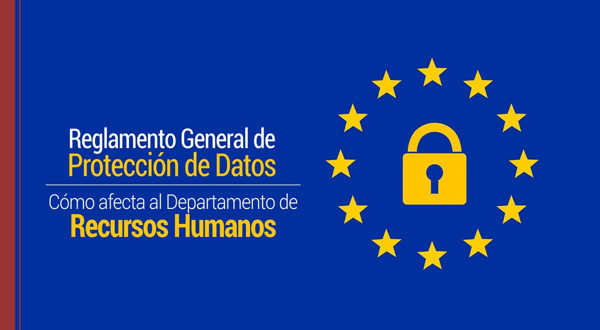 reglamento-general-proteccion-de-datos-recursos-humanos Cómo afecta el RGPD a los Departamentos de Recursos Humanos