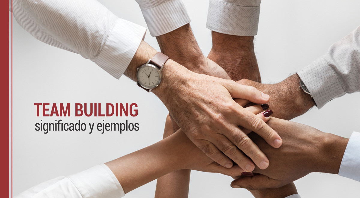 team-building-significado-ejemplos Team building: significado y ejemplos