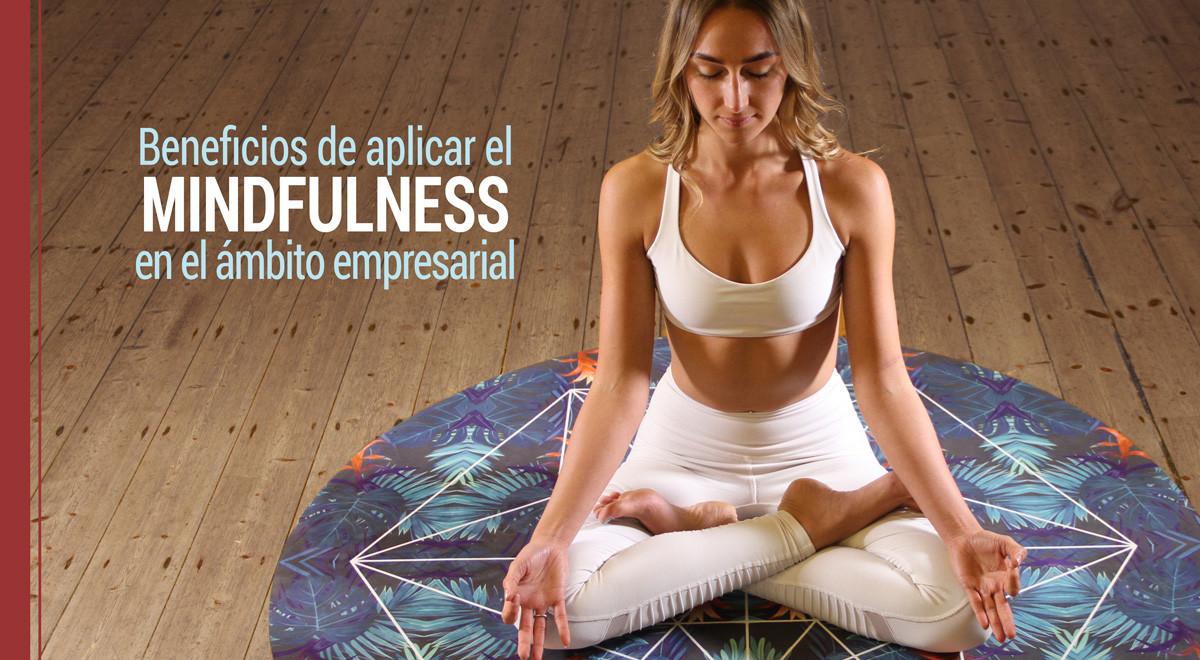 beneficio-mindfulness-ambito-empresarial-1 Los beneficios de aplicar el mindfulness en el ámbito empresarial