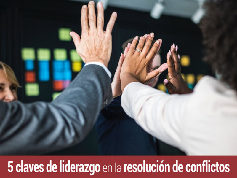 5-claves-liderazgo-resolucion-conflictos-800x600 5 claves de liderazgo en la resolución de conflictos