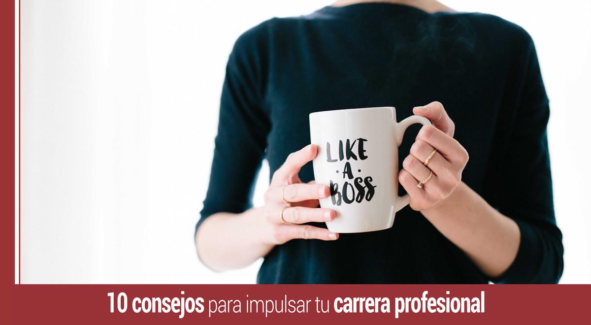 consejos-impulsar-tu-carrera-profesional 10 consejos para impulsar tu carrera profesional