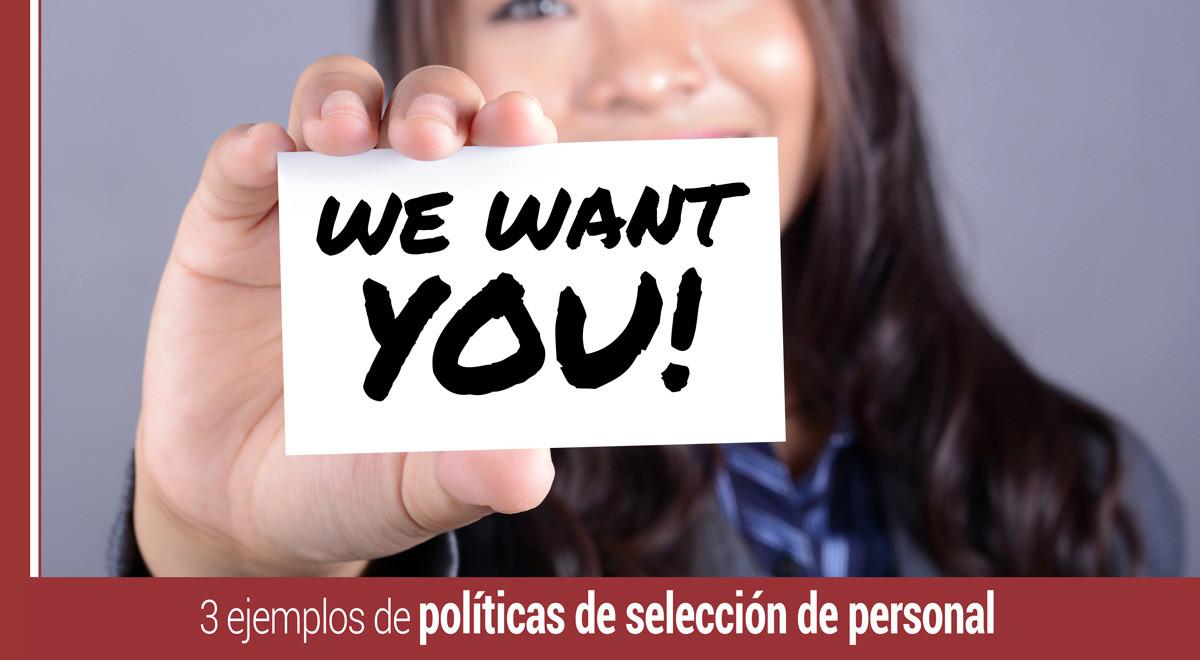ejemplos-politicas-de-seleccion-de-personal 3 ejemplos de políticas de selección de personal