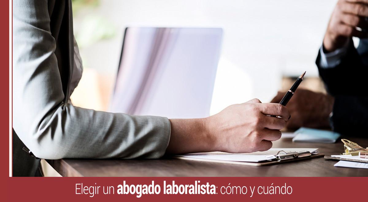 elegir-abogado-laboralista-como-cuando Elegir un abogado laboralista: cómo y cuándo