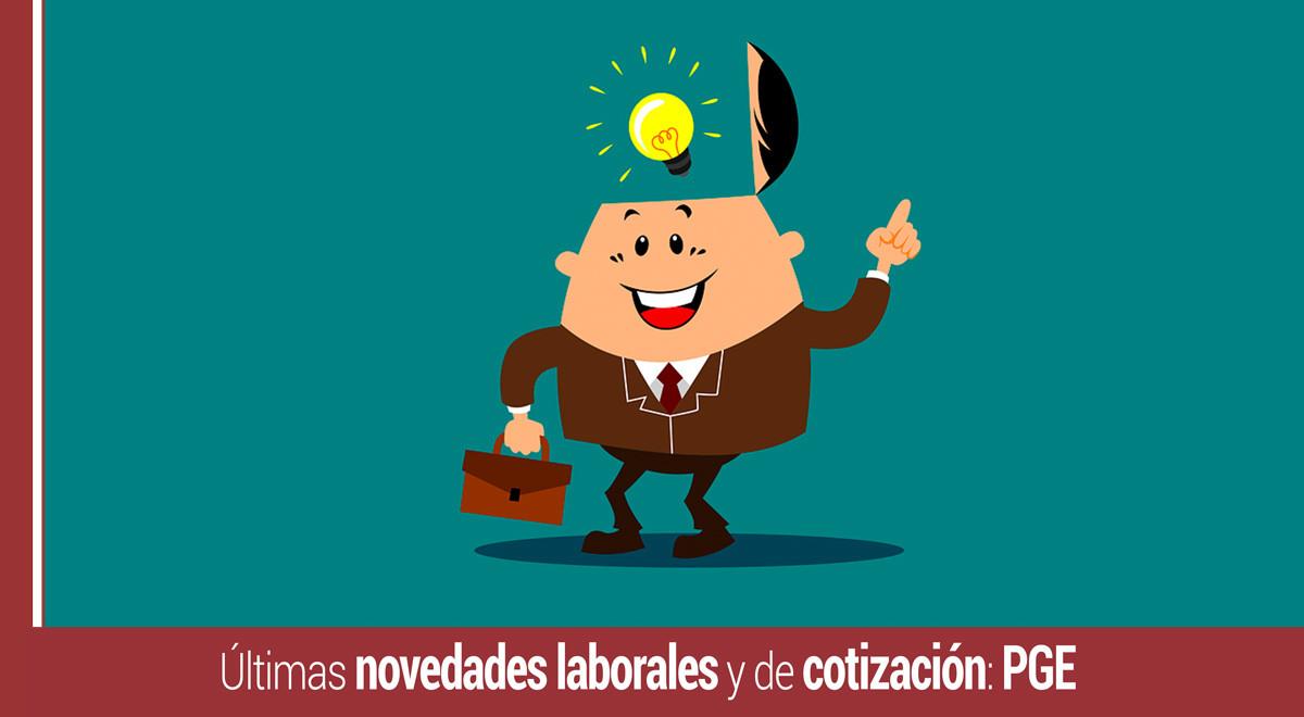 novedades-laborales-cotizacion-pge Últimas novedades laborales y de cotizaciones: PGE