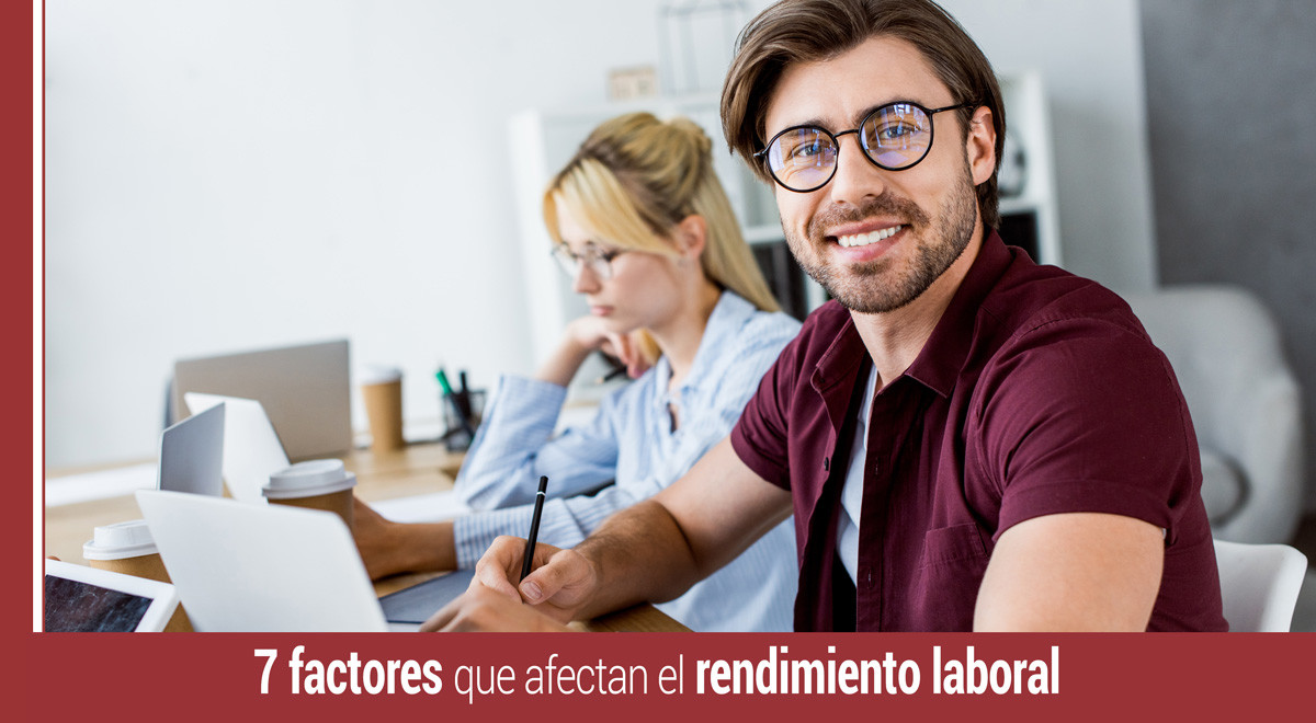 7-factores-afectan-rendimiento-laboral 7 factores que afectan al rendimiento laboral