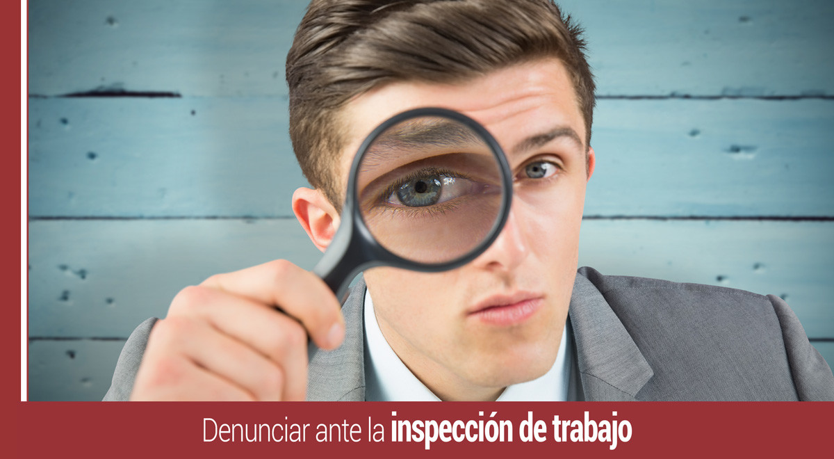 denunciar-inspeccion-de-trabajo Denunciar ante la Inspección de Trabajo