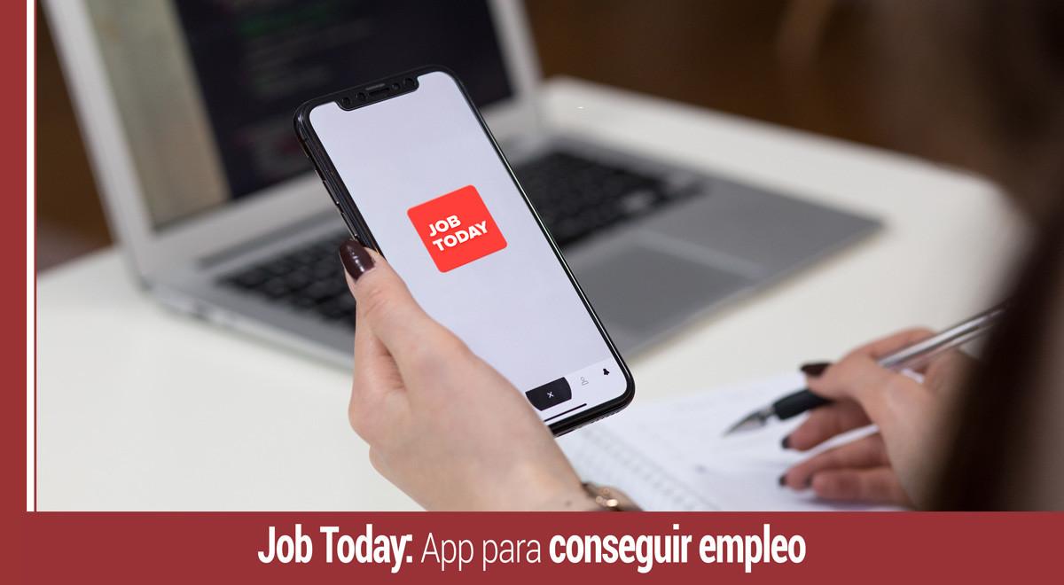 job-today-app-conseguir-empleo Job Today: cómo funciona la app para conseguir empleo