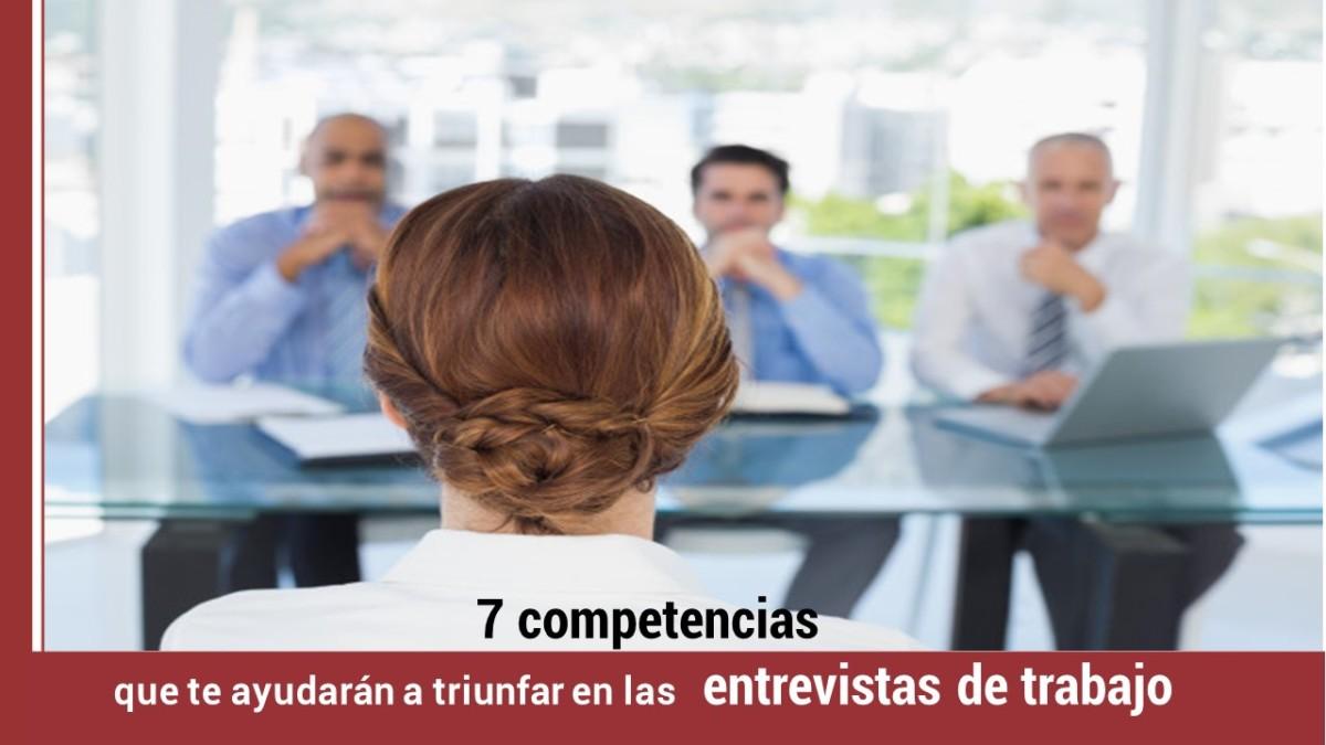 7-competencias-ayudaran-a-triunfar-entrevistas-trabajo 7 competencias que te ayudarán a triunfar en las entrevistas de trabajo