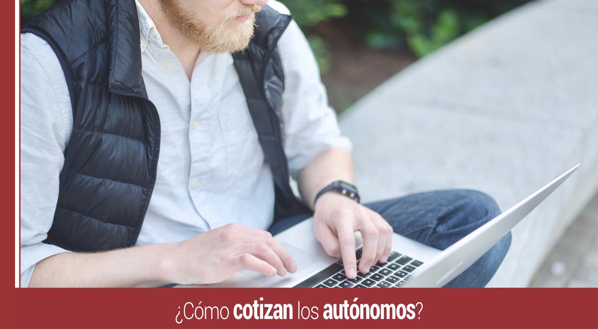como-cotizan-autonomos ¿Cómo cotizan los autónomos?