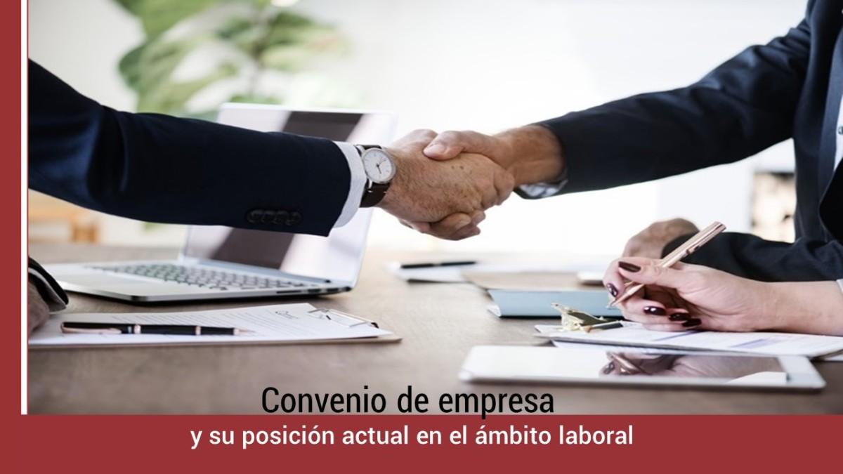 convenio-empresa-y-su-posicion-en-ambito-laboral Convenio de empresa y su posición actual en el ámbito laboral