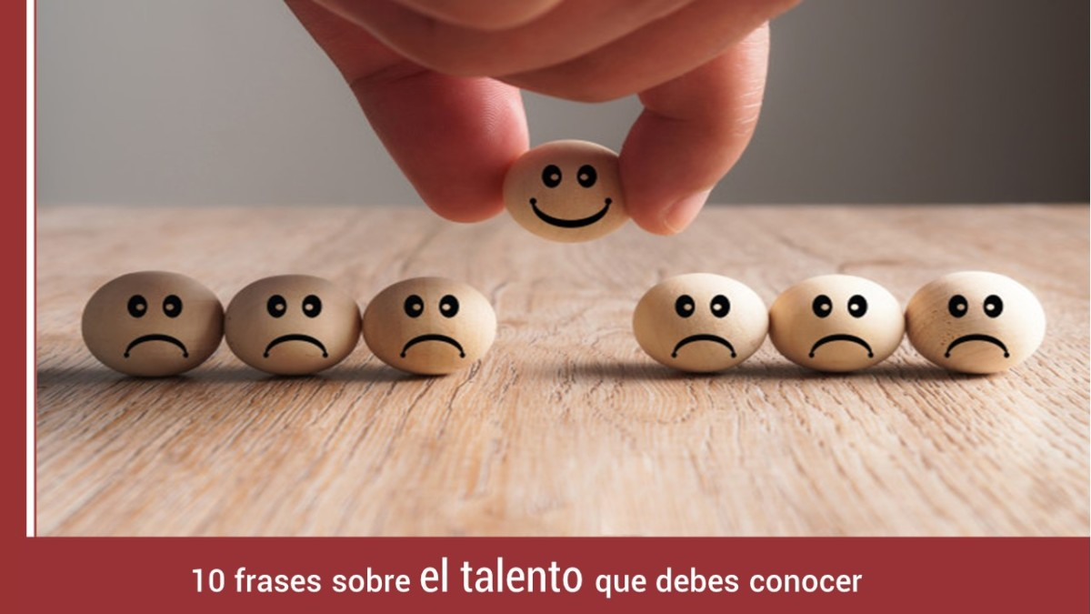 diez-frases-talento-que-debes-conocer- 10 frases sobre el talento que debes conocer