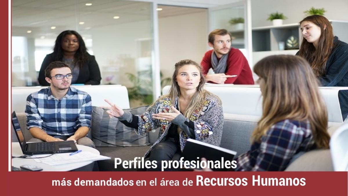 perfiles-profesionales-area-recursos-humanos Perfiles profesionales más demandados en el área Recursos Humanos