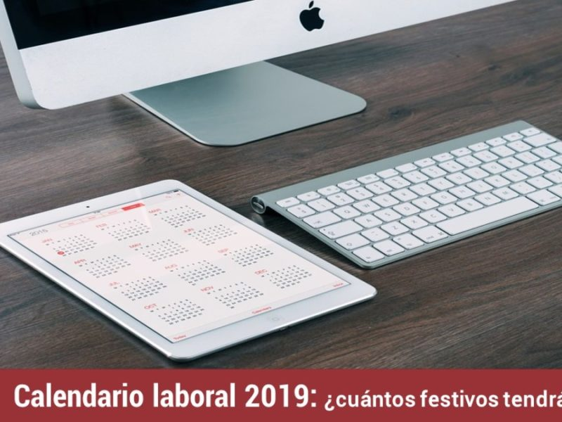 calendario-laboral-2019-1-800x600 Calendario laboral 2019: ¿cuántos festivos tendrá?