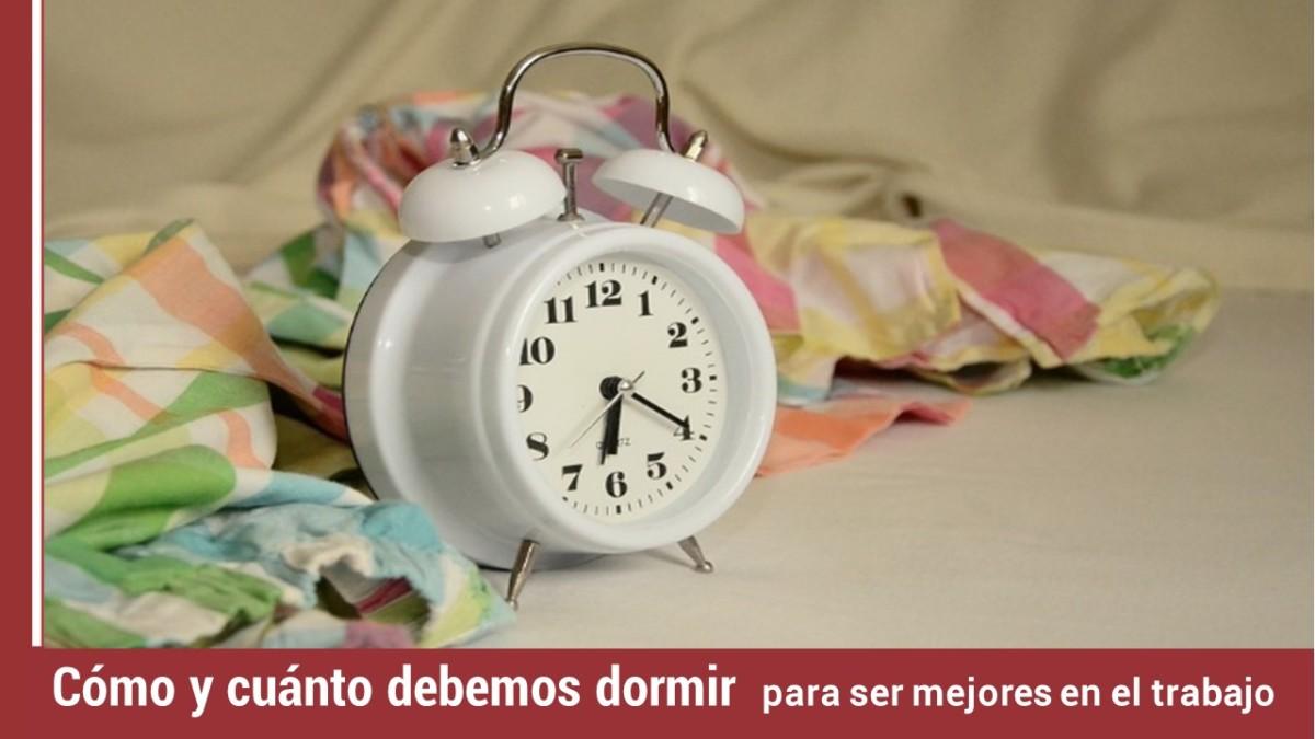 como-cuanto-dormir-para-ser-mejores-trabajo Cómo y cuánto debemos dormir para ser mejores en el trabajo