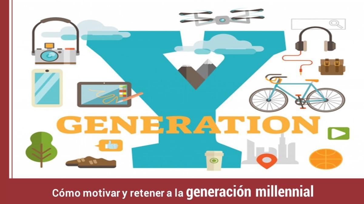 como-motivar-retener-a-la-generacion-millennial Cómo motivar y retener a la generación millennial