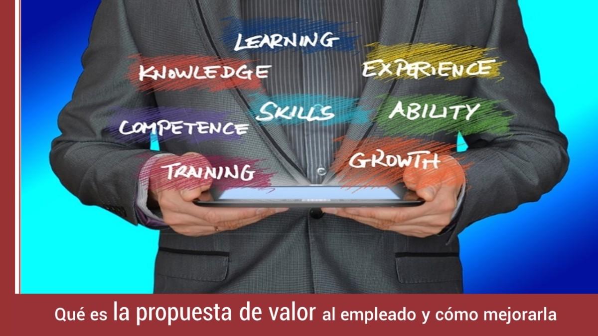 propuesta-valor-empleado-como-mejorarla Qué es la propuesta de valor al empleado y cómo mejorarla
