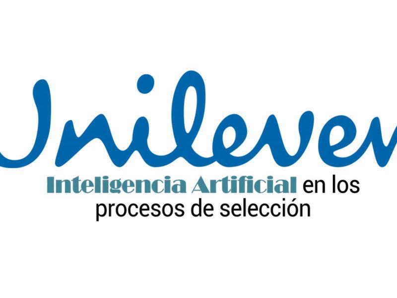 inteligencia-artificial-seleccion-unilever-1-800x600 Inteligencia artificial en los procesos de selección: el caso Unilever