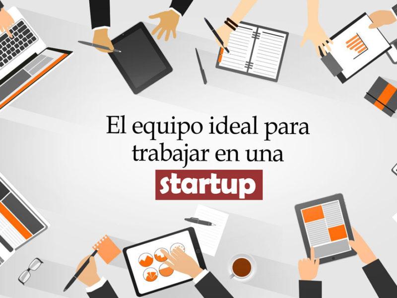 equipo-ideal-startup-800x600 El equipo de trabajo ideal en tu startup con estos consejos
