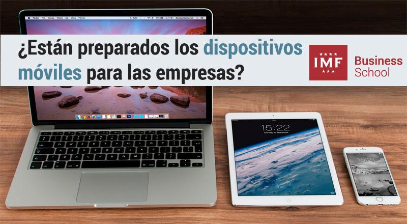 dispositivos-moviles-empresa ¿Están los dispositivos móviles realmente preparados para las empresas?