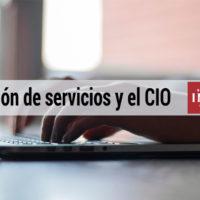 La gestión de servicios y el CIO