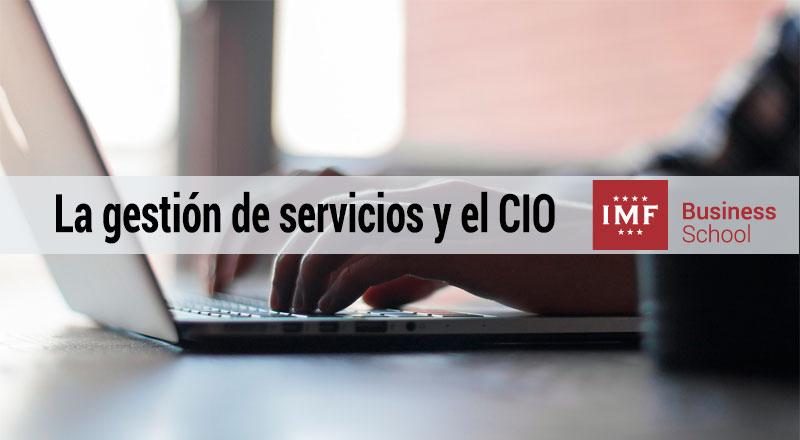 gestion-servicio-CIO La gestión de servicios y el CIO