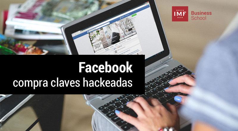 facebook-claves-hackeadas ¿Por qué compra Facebook claves hackeadas?