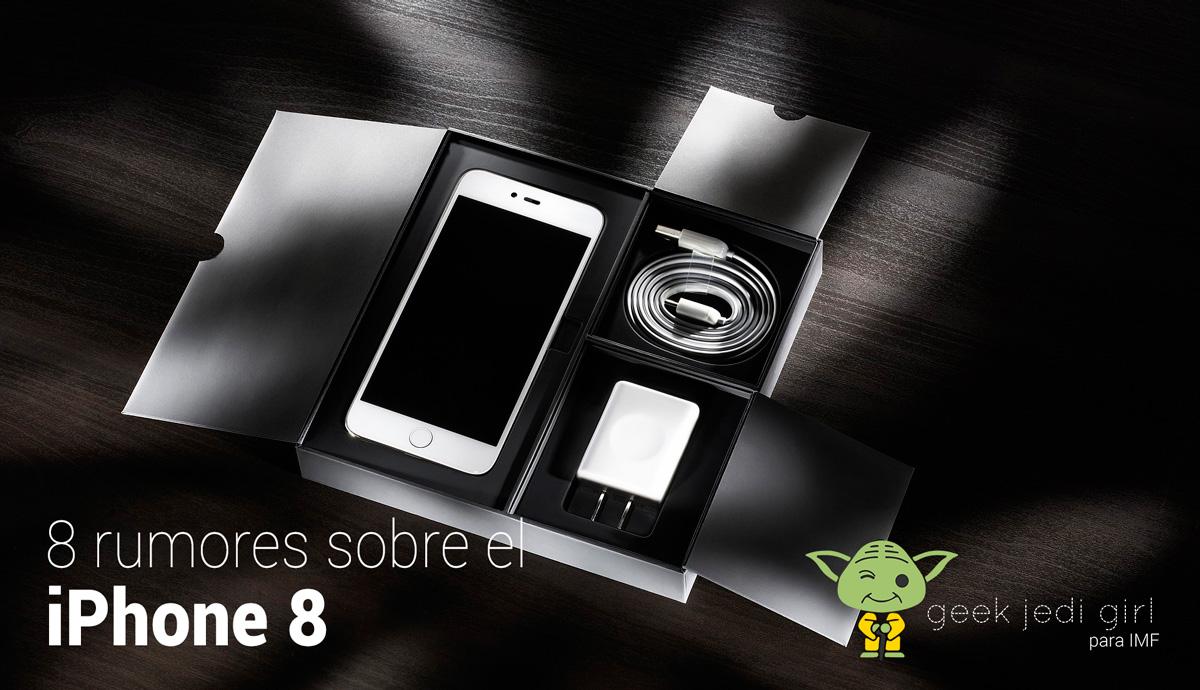 rumores-iphone-8 8 rumores sobre el iPhone 8:  precio, características, fecha de lanzamiento…