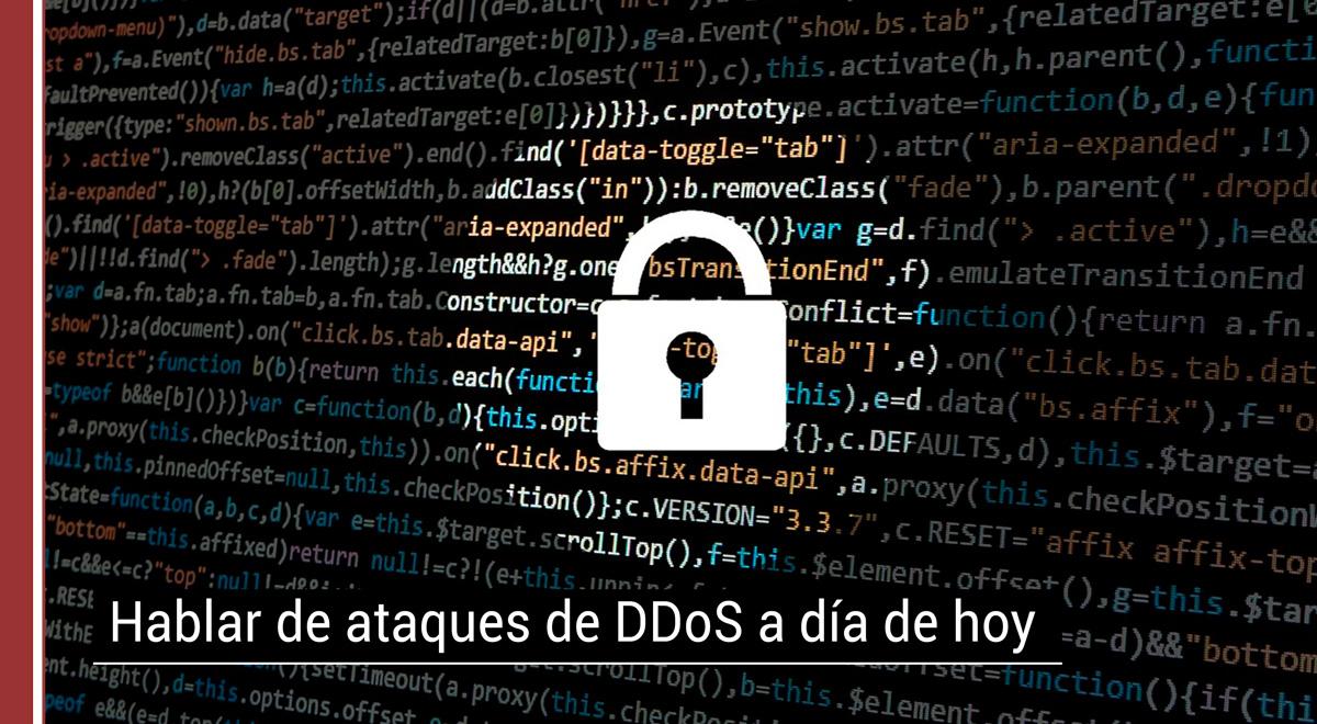 ddos-seguridad Hablar de ataques de DDoS a día de hoy