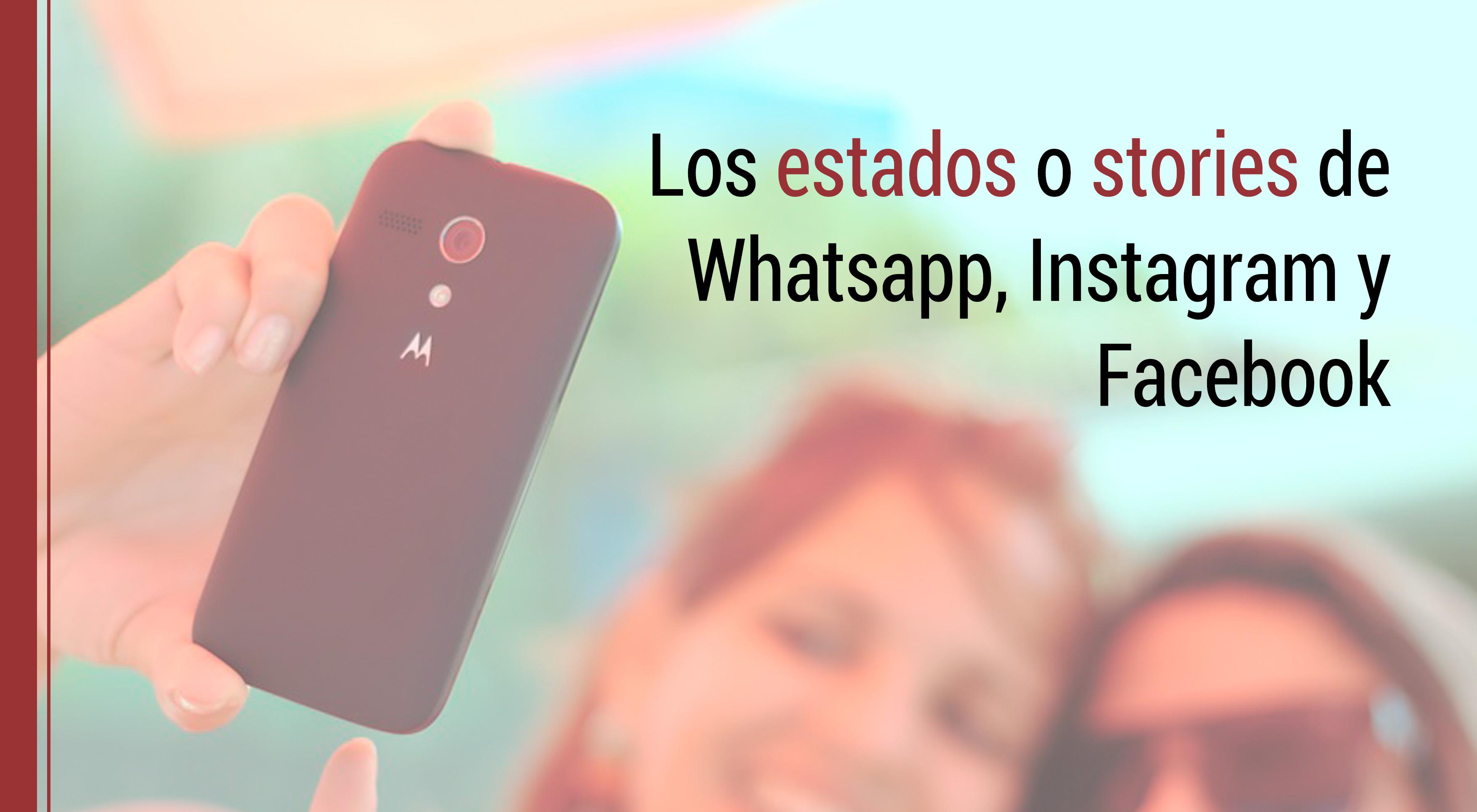peligros-estados-whatsapp-instagram-facebook Los peligros de los Estados de Whatsapp, Instagram y Facebook