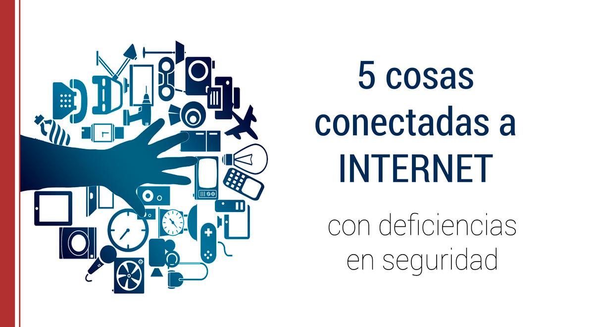 5-cosas-conectadas-internet-seguridad 5 cosas conectadas a Internet con deficiencias en seguridad