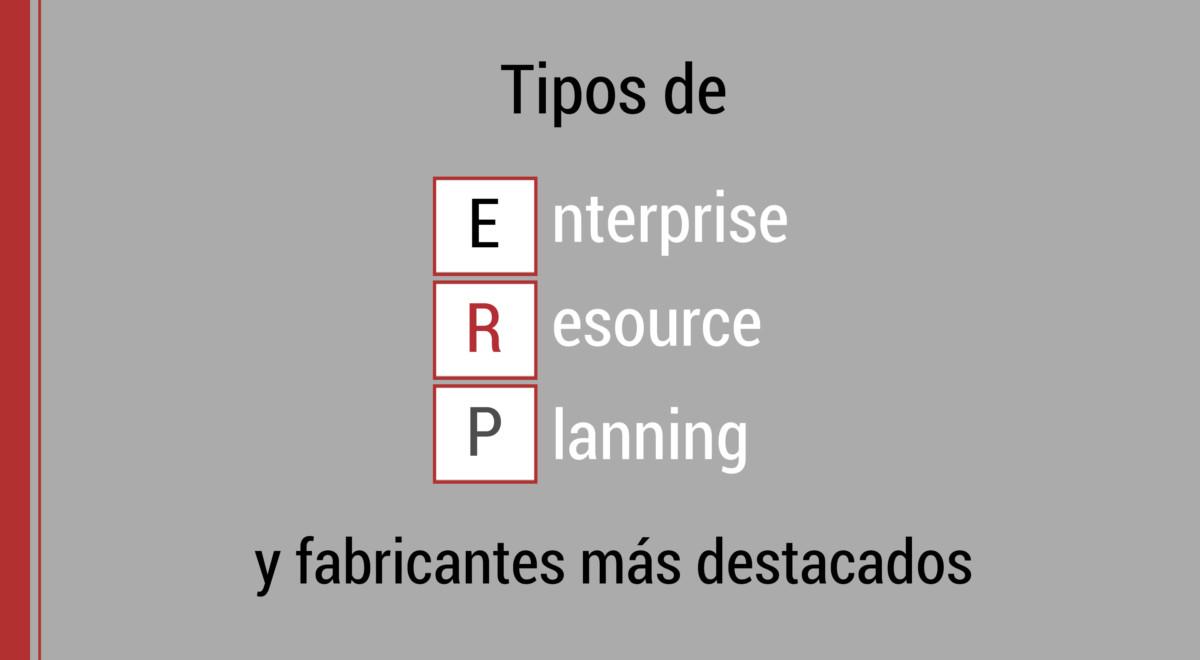 tipos-erp-fabricantes-destacados Tipos de ERP en el mercado y fabricantes más destacados