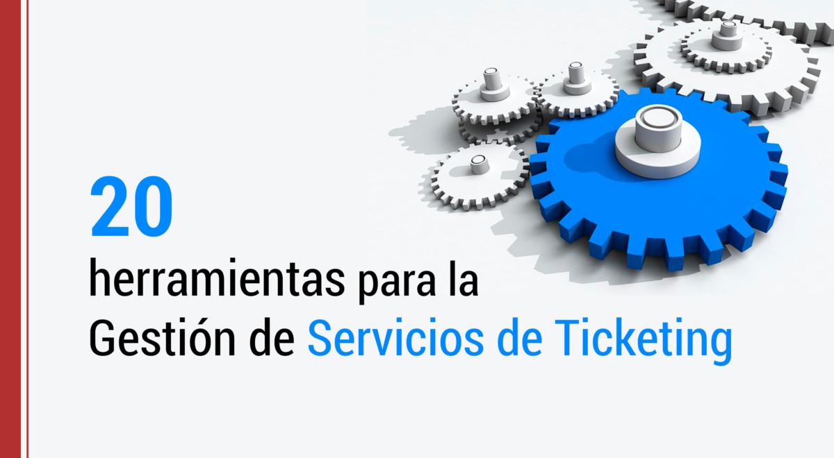 20-herramientas-gestion-servicios-ticketing Las 20 herramientas más recomendables para la Gestión de servicios de Ticketing