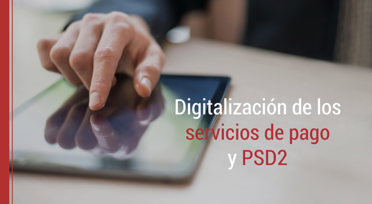digitalizacion-servicios-pago-psd2 Digitalización de los servicios de pago y PSD2