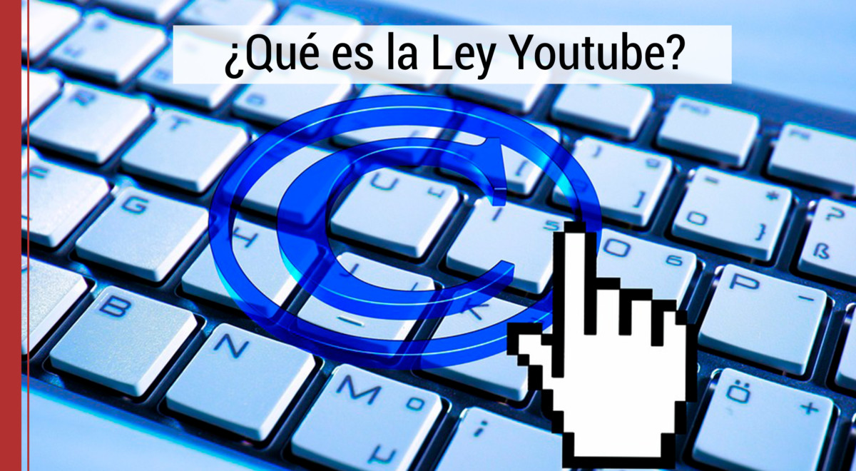 ley-youtube-copyright Guía para entender la Ley YouTube