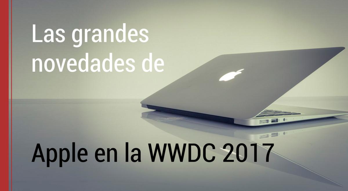 novedades-apple-wwdc-2017 Las grandes novedades de Apple en el WWDC 2017