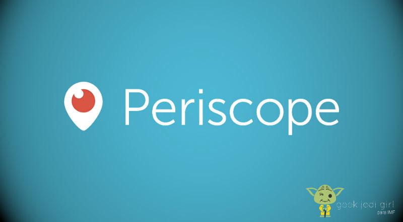 Periscope Periscope: cómo y cuándo usarlo