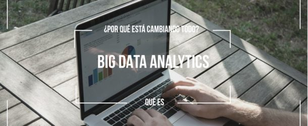 big-data-analytics-610x250 Qué es Big Data Analytics y por qué está cambiando todo