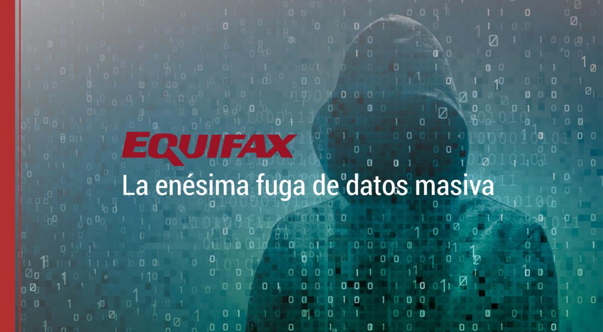 equifax-fuga-de-datos-masiva Una vuelta al cole movidita: Equifax, la enésima fuga de datos masiva