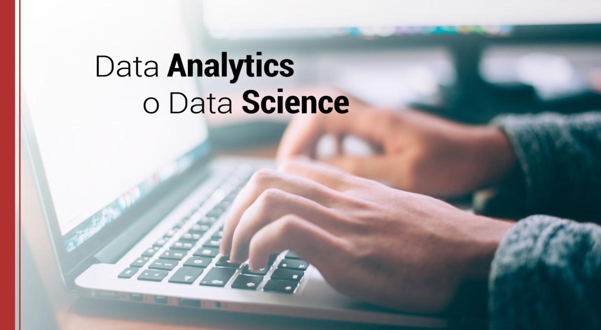 data-analytics-o-data-science Data Analytics o Data Science y el análisis de datos