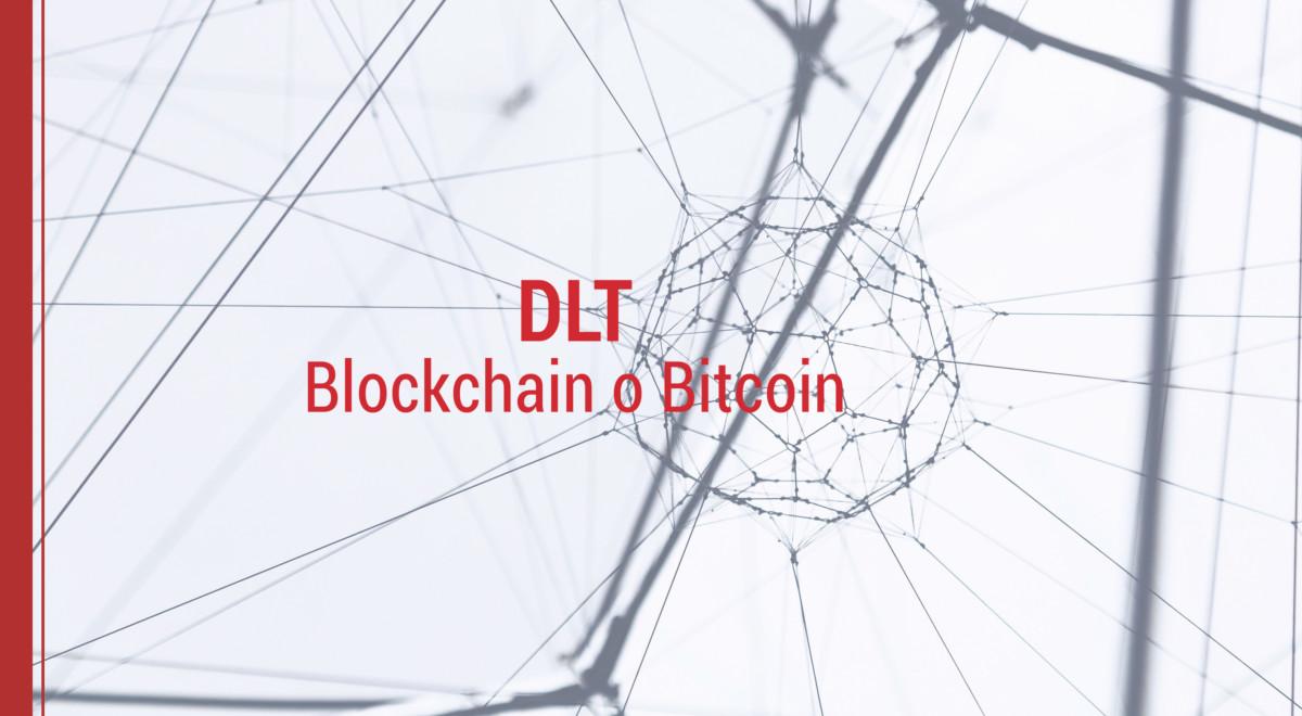 dlt-blockchain-bitcoin Tecnología de Registro Distribuido, Blockchain o Bitcoin