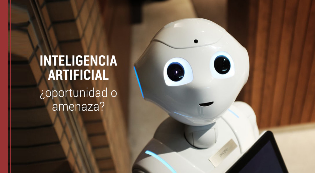 inteligencia-artificial-oportunidad-amenaza Inteligencia artificial en nuestras vidas: ¿oportunidad o amenaza?