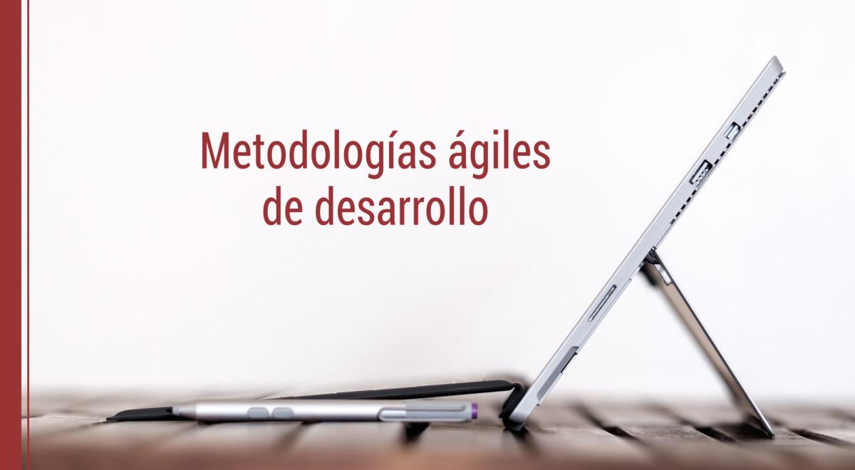 metodologias-agiles-de-desarrollo Metodologías ágiles de desarrollo