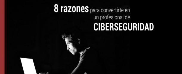 por que ser un profesional en ciberseguridad