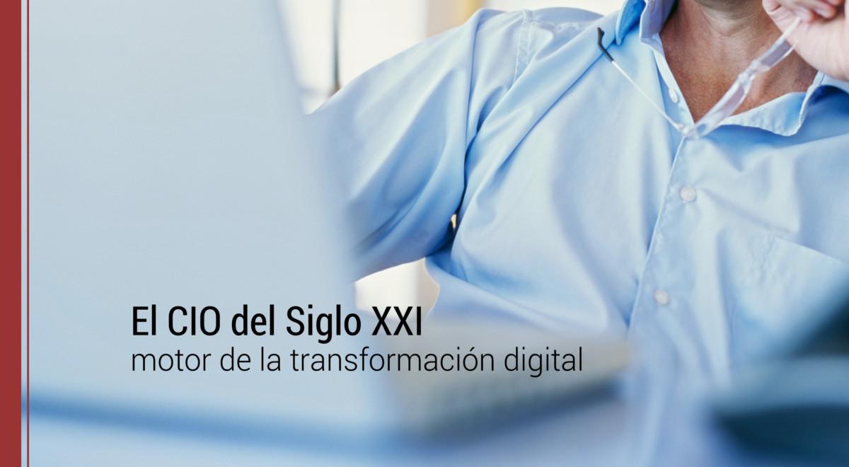 cio-siglo-xxi-motor-transformacion-digital El CIO del Siglo XXI como motor de la transformación digital