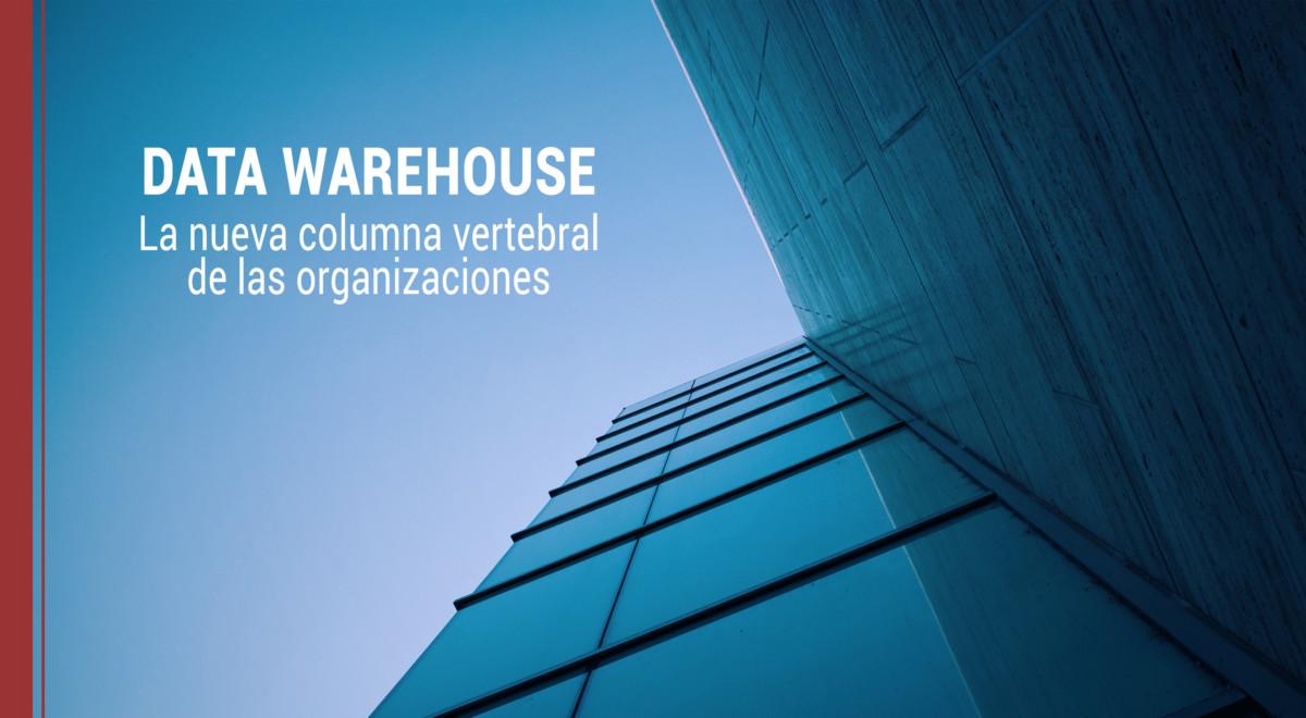 data-warehouse-columna-organizaciones Data Warehouse, la nueva columna vertebral de las organizaciones