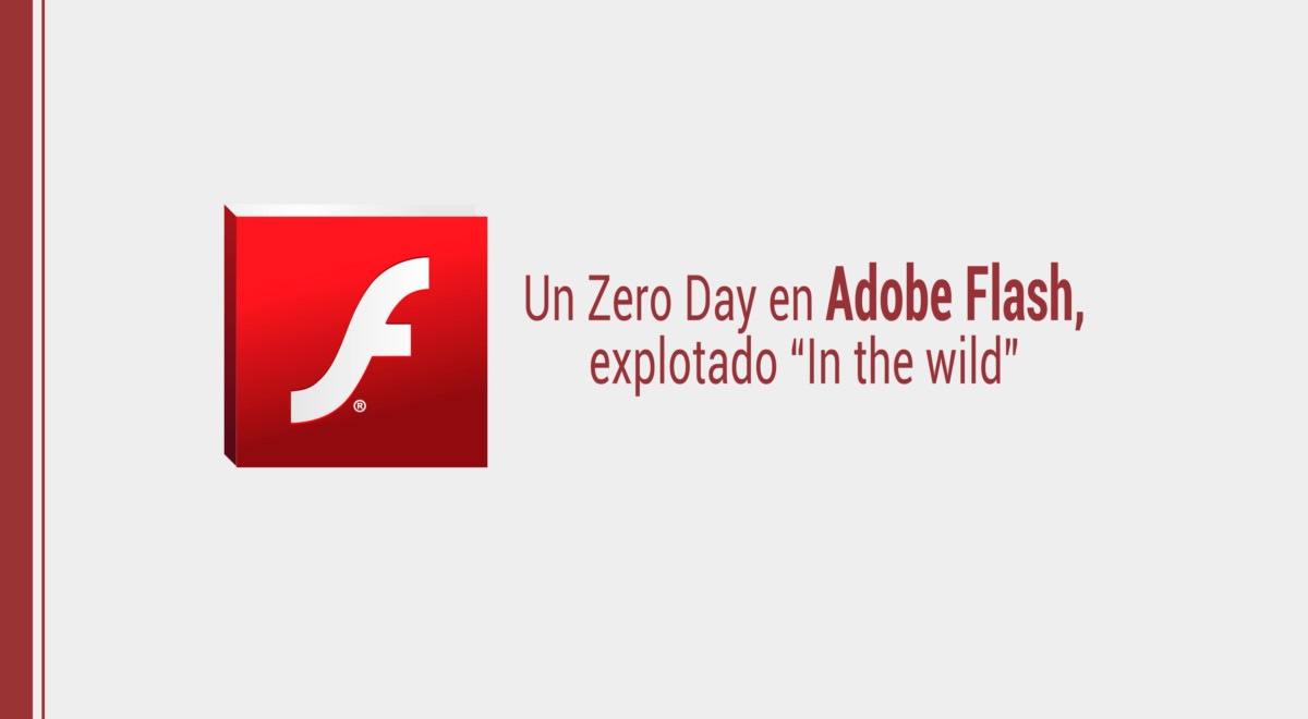 "zero-day-adobe-flash Un Zero Day en Adobe Flash, explotado ""In the wild"""