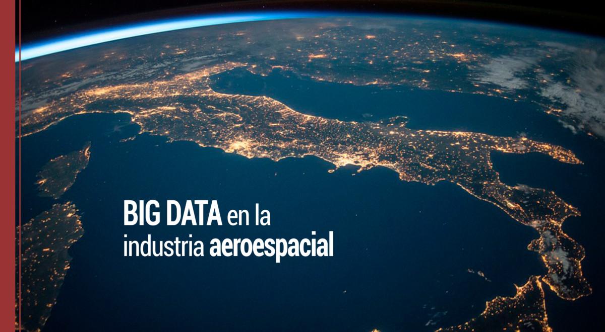 big-data-aerospace-industria-aeroespacial Aplicaciones del Big Data en la industria aeroespacial