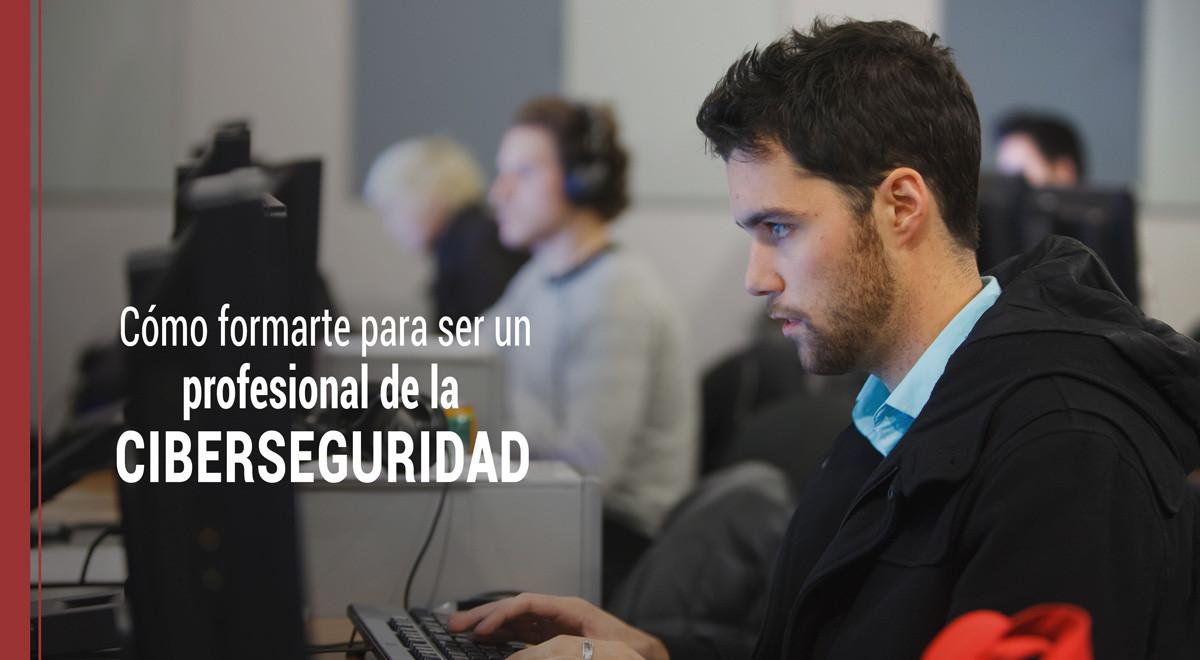 formarte-profesional-ciberseguridad Cómo formarse para ser un profesional de la ciberseguridad