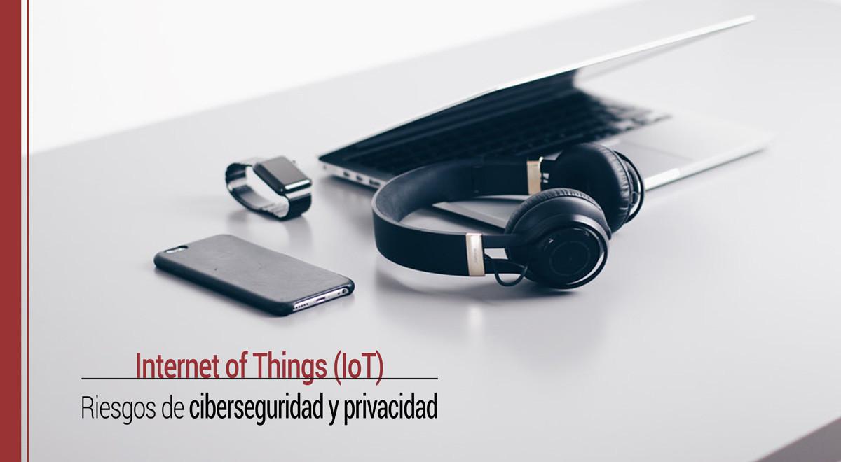 iot-internet-of-things-riesgos-ciberseguridad-privacidad IoT: los nuevos riesgos de ciberseguridad y privacidad